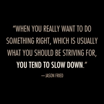quote_slowDown_Jason_Fried-3 2