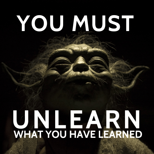 yoda-you-must-unlearn